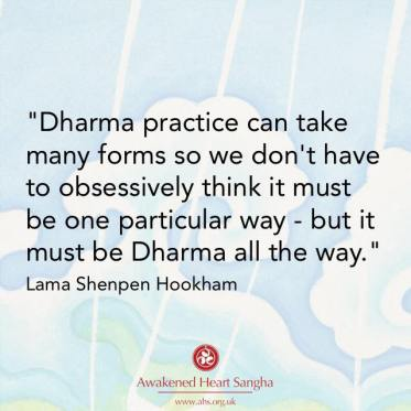 dharma practice can take many forms, Buddhist quote from Lama Shenpen